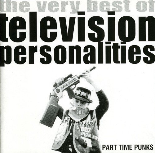 Television Personalities Part Time Punks Very Best Of T Import