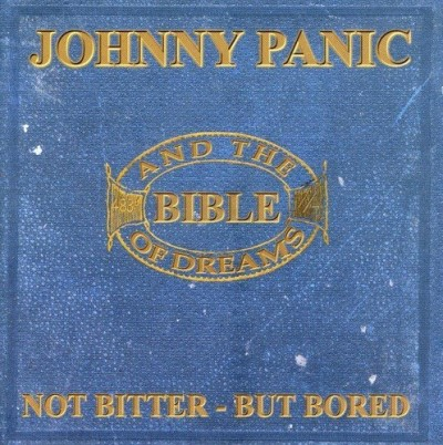 Johnny & The Bible Of Dr Panic Not Bitter...But Bored (the Ro Import Gbr