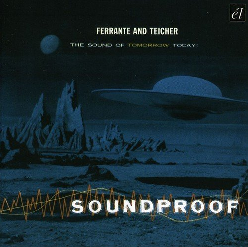 Ferrante & Teicher Soundproof The Sound Of Tomor Import Gbr