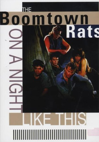 Boomtown Rats On A Night Like This Nr