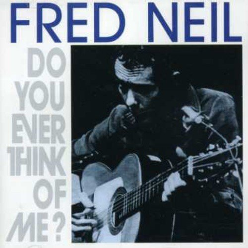 Neil Fred Do You Ever Think Of Me? Import