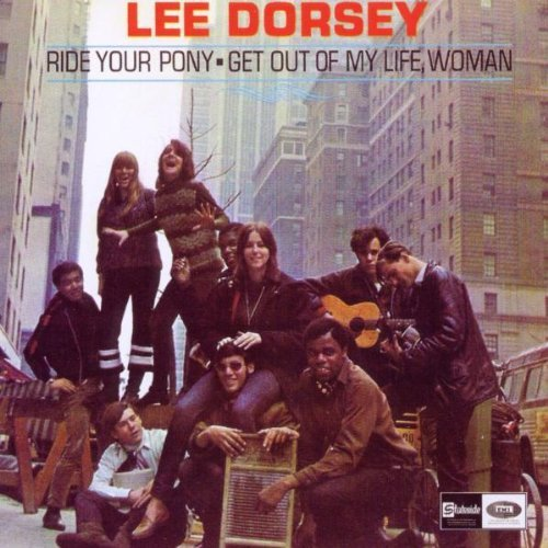 Lee Dorsey Ride Your Pony Import Gbr