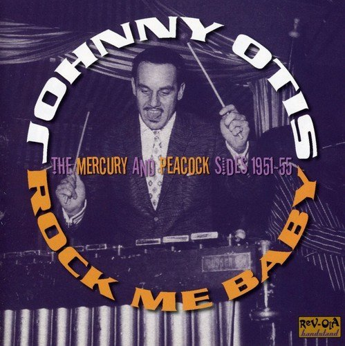 Johnny Otis Rock Me Baby Import Gbr