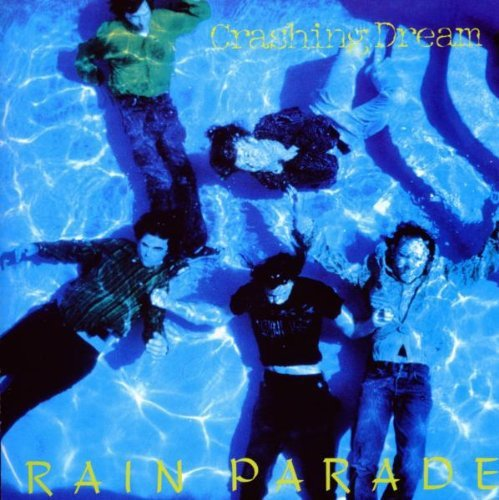 Rain Parade Crashing Dream Import Gbr