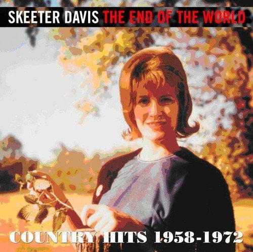 Skeeter Davis End Of The World Country Hits Import Gbr