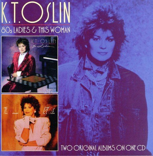 K.T. Oslin 80's Ladies This Woman Import Gbr