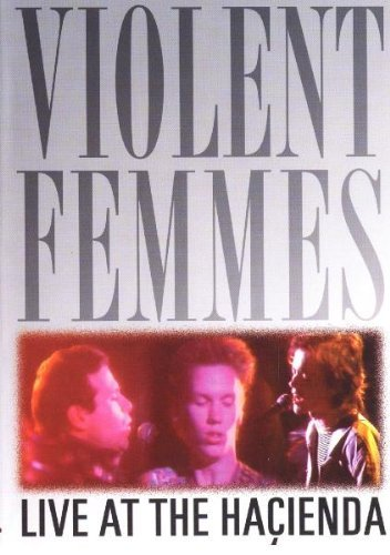 Violent Femmes Live At The Hacienda Nr
