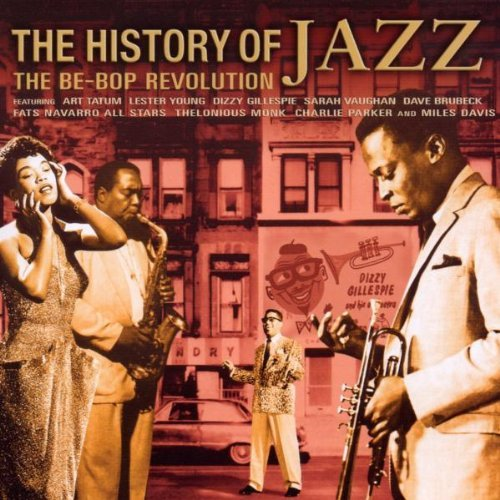History Of Jazz The Be Bop Rev History Of Jazz The Be Bop Rev Import Gbr