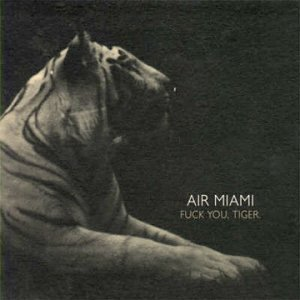 Air Miami Fuck You Tiger