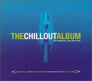 Chillout Album Chillout Album Import Chill Out Album