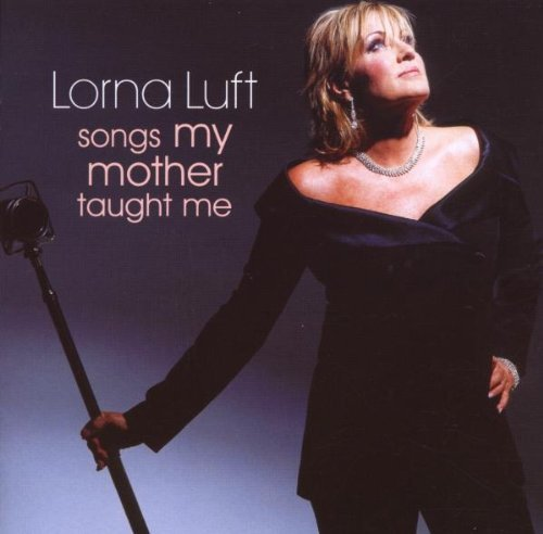 Lorna Luft Songs My Mother Taught Me