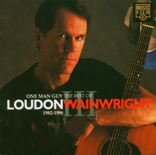 Loudon Wainwright Iii One Man Guy Best Of 82 86 Import Gbr