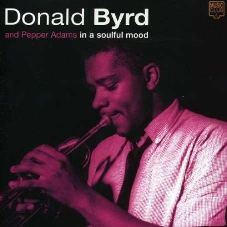 Byrd Donald & Pepper Adams In A Soulful Mood Import Gbr