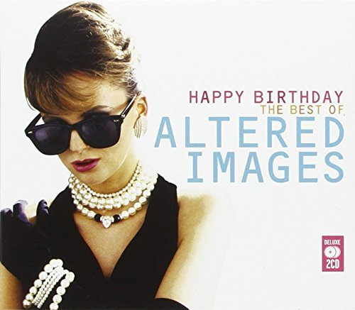 Altered Images Happy Birthday The Very Best Import Gbr 2 CD