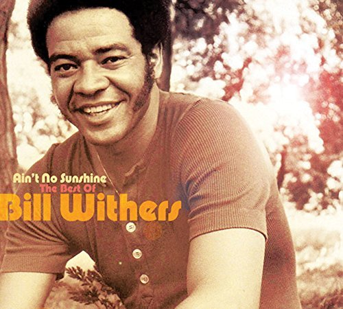 Bill Withers Aint No Sunshine Best Of Bill 2 CD