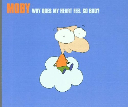 Moby Why Does My Heart Feel So Bad Import Gbr Pt. 1