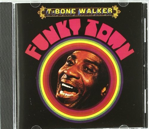 T Bone Walker Funky Town Import Gbr