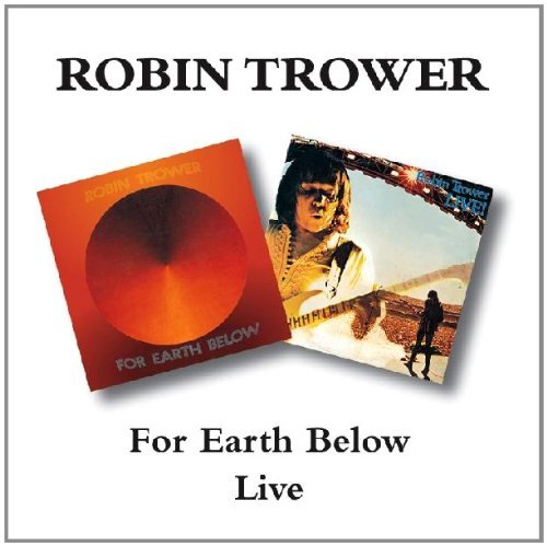Trower Robin For Earth Below Live Import Gbr 2 On 1