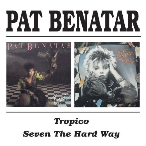 Benatar Pat Tropico Seven The Hard Way Import Gbr 2 On 1