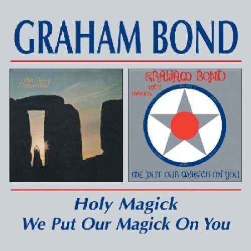 Graham Bond Holy Magick We Put Our Magick Import Gbr 2 On 1