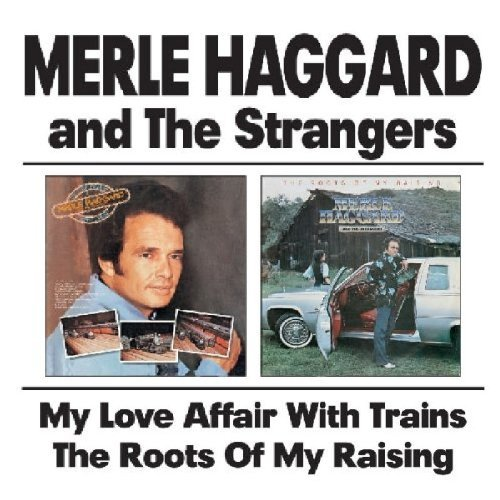 Haggard Merle & The Strangers My Love Affair With Trains Roo Import Gbr 2 On 1