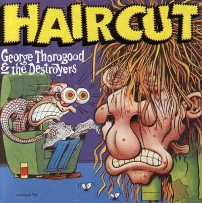 George & Destroyers Thorogood Haircut Import Gbr