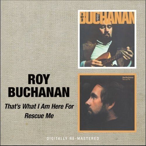 Roy Buchanan That's What I Am Here For Resc Import Gbr 2 On 1 Remastered