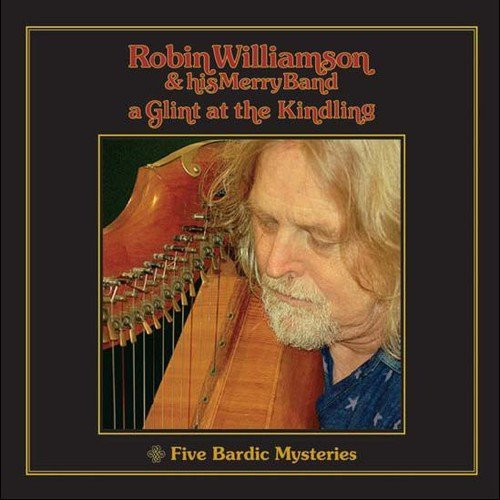 Williamson Robin Glint At The Kindling Five Bar Import Gbr 2 On 1 Remastered