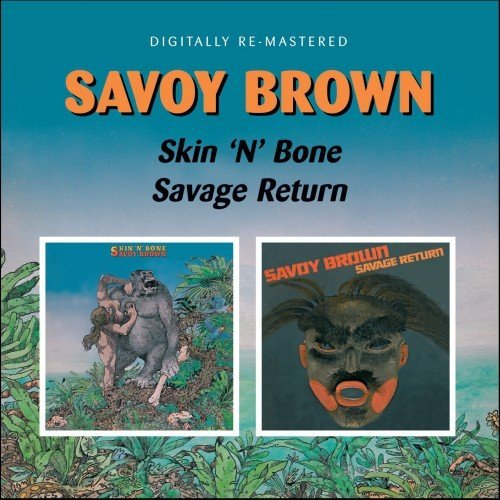 Savoy Brown Skin'n'bone Savage Return Import Gbr 2 On 1