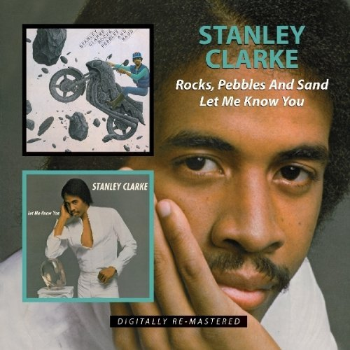 Stanley Clarke Rocks Pebbles & Sand Let Me Kn Import Gbr 2 On 1 Remastered