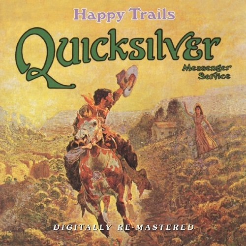 Quicksilver Messenger Service Happy Trails Import Gbr Remastered