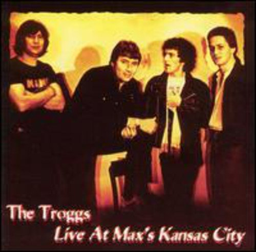 Troggs Live At Max's Kansas City Import Gbr
