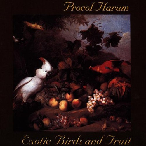 Procol Harum Exotic Birds And Fruit