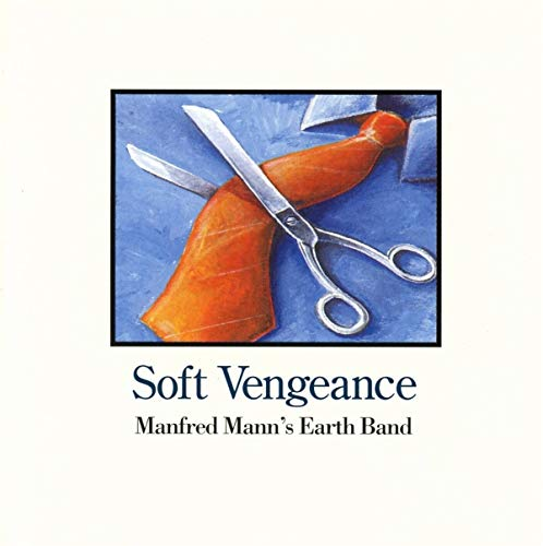 Manfred Mann's Earth Band Soft Vengeance
