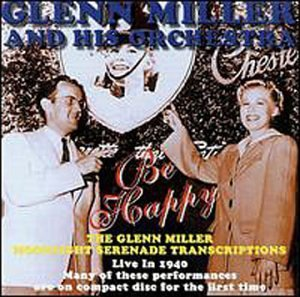 Glenn & His Orchestra Miller Live In 1940 Be Happy
