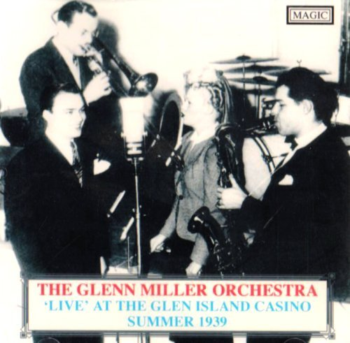 Glenn Miller At The Glen Island Casion Summ