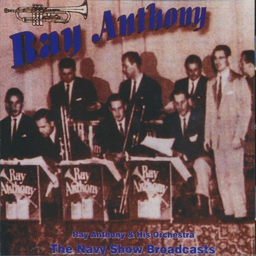 Ray & His Orchestra Anthony Navy Show Broadcasts