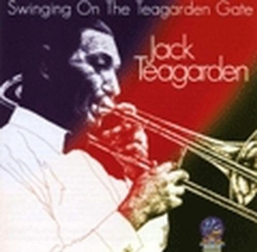 Jack Teagarden Swinging On The Teagarden Gate