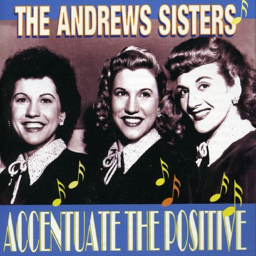 Andrew Sisters Accentuate The Positive