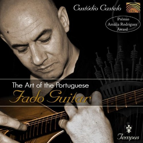 Custodio Castelo Art Of The Portugese Fado Guit