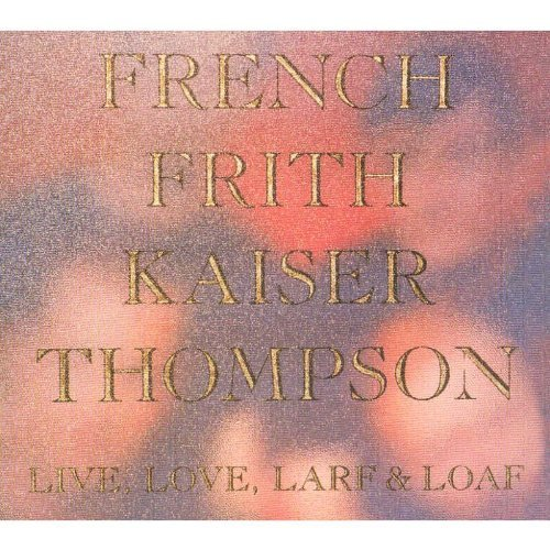 French Frith Kaiser Thompson Live Love Larf & Loaf Import Gbr