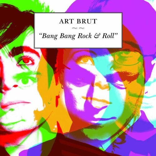 Art Brut Bang Bang Rock & Roll Import Gbr