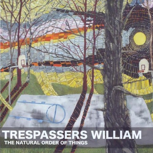 Trespassers William Natural Order Of Things Import Gbr