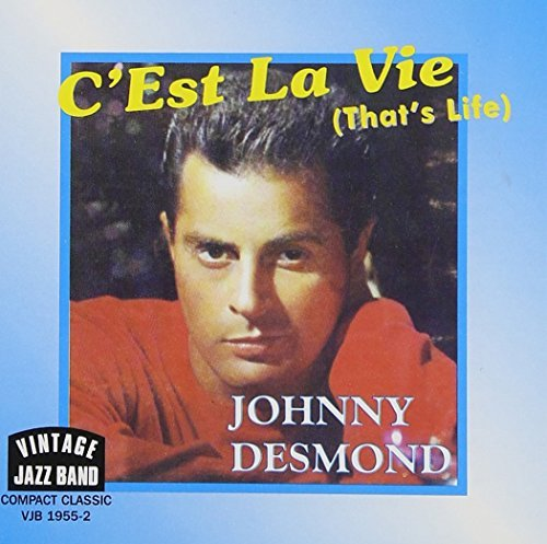 Johnny Desmond C'est La Vie (that's Life)