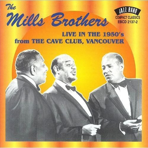 Mills Brothers Live From The Cave Club