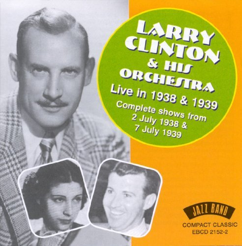 Larry Clinton Live In 1938 & 1939