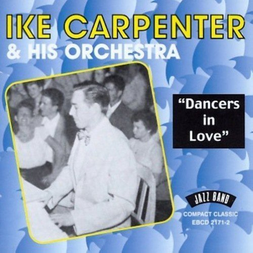 Carpenter Ike & His Orchestra Dancers In Love