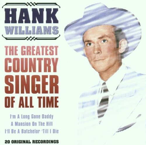 Williams Hank Greatest Country Singer Import Gbr