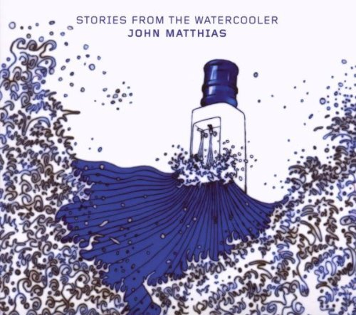 John Matthias Stories From The Watercooler