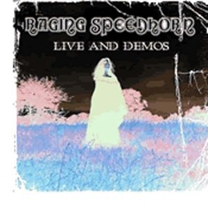 Raging Speedhorn Live & Demos (2cd) Import